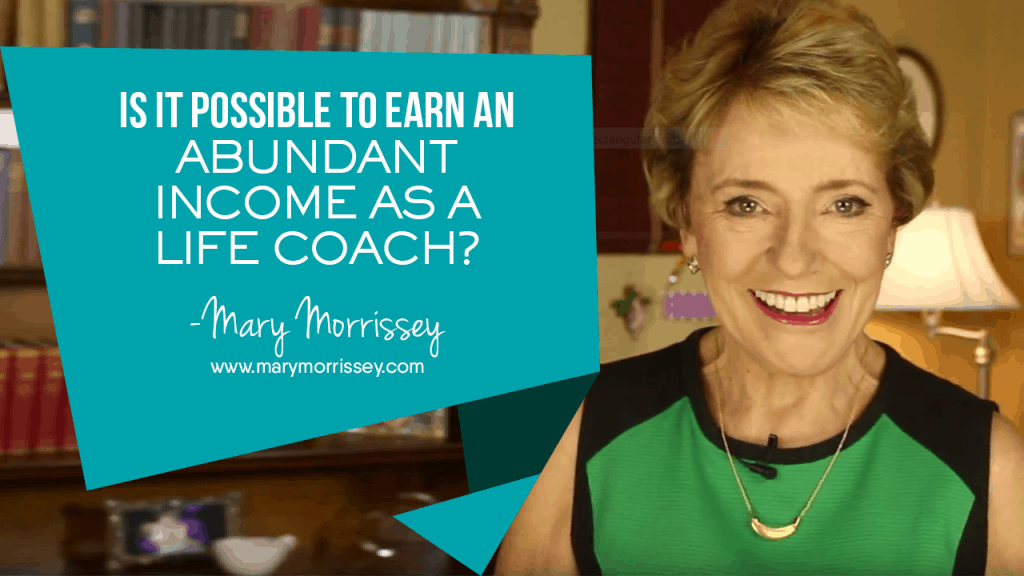 ISsit possible to earn an abundant income as a life coach? What kind of life coach salary could I expect? Learn more with Mary Morrissey in the Life Mastery Institute