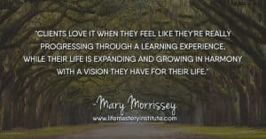 What to do when you find yourself working with a difficult client – one who doesn't seem to want to do what is needed to in order to transform their results? Learn more with Mary Morrissey at the Life Mastery Institute