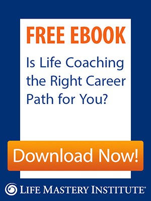 Life Mastery Institute | Life Coach Certification and Training