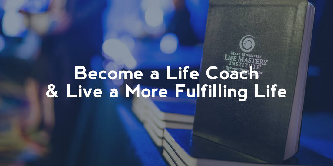 Life Mastery Institute Life Coach Certification And Training