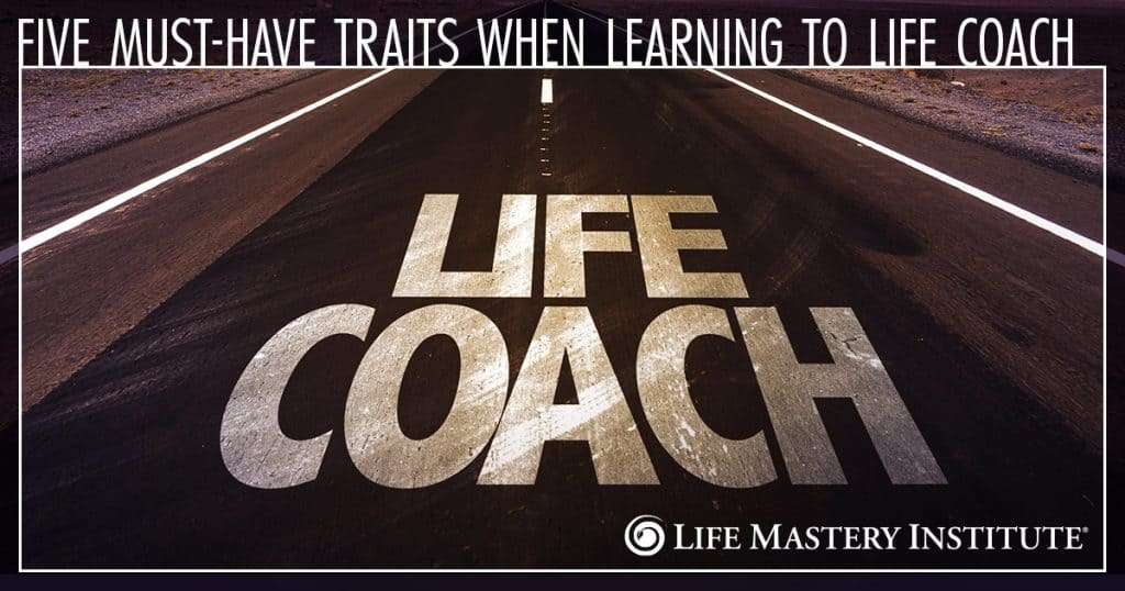traits to learn life coaching