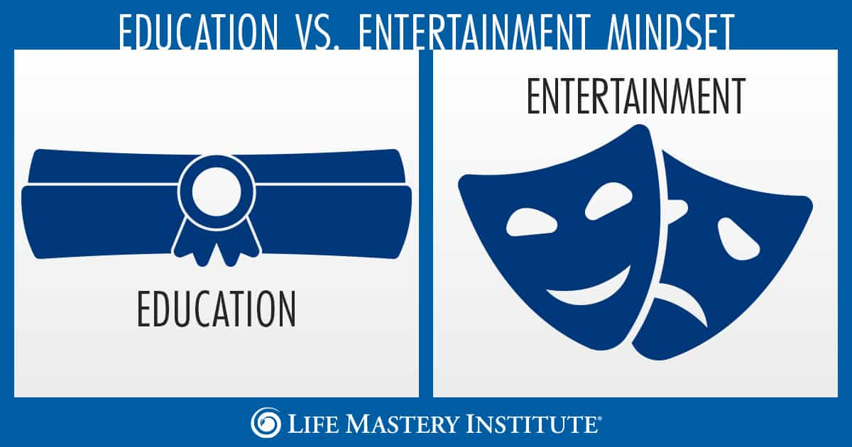 education vs entertainment mindset